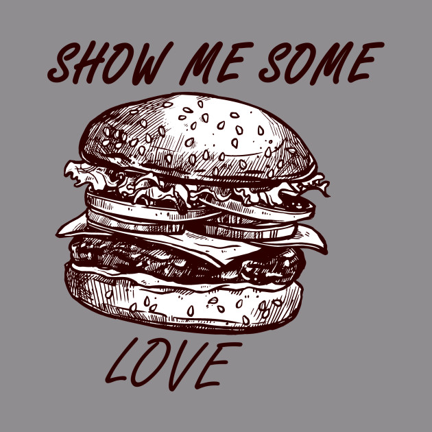 Show Me Some Burger Love