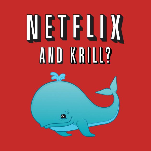 Netflix and Krill?