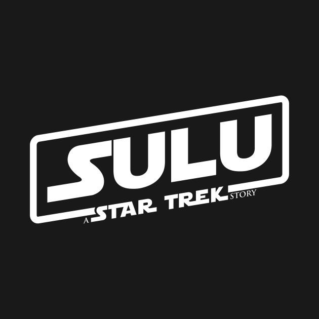 sulu a star trek movie solo a star wars movie logo star wars