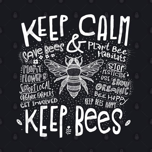 Keep Calm Keep Bees