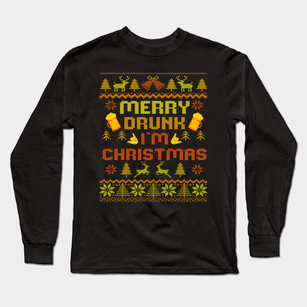 Merry Drunk Ugly Christmas Sweater christmas Long Sleeve T-Shirt