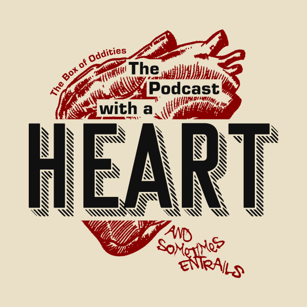 The Podcast With A Heart...