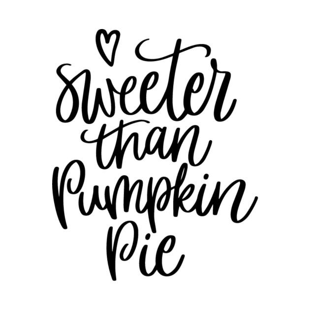 Sweeter Than Sweet: Sweeter Than Pumpkin Pie - Funny - Tank Top