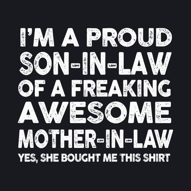 Proud Son In Law Of Awesome Mother In Law T-Shirt