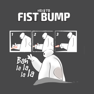 How to FISTBUMP! T-Shirt