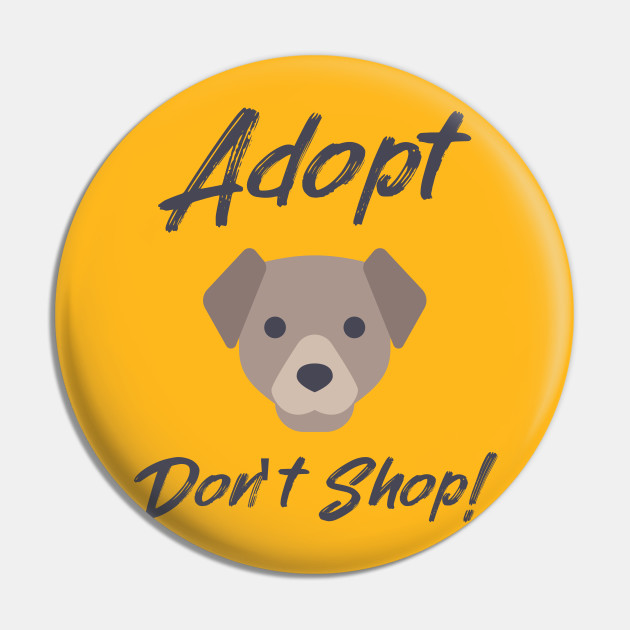 Adopt don't shop animal rescue slogan with dog