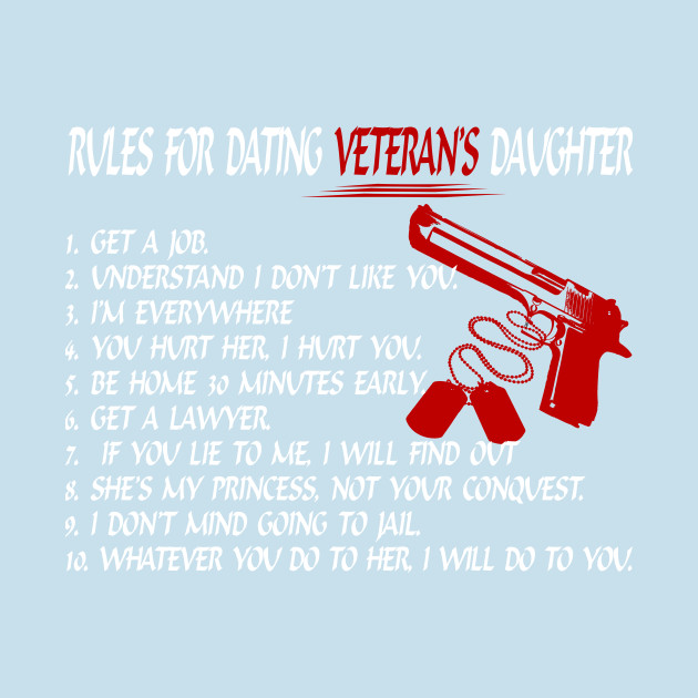 5d1a140a4258b 10 Rules For Dating Veteran's Daughter - Veteran Daughter - T-Shirt    TeePublic