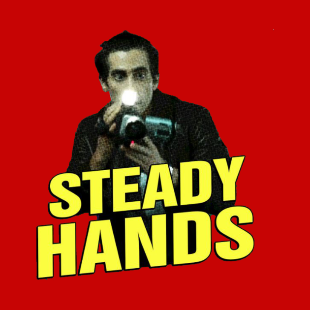 Steady Hands - Nightcrawler