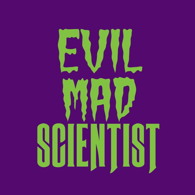 Evil Mad Scientist