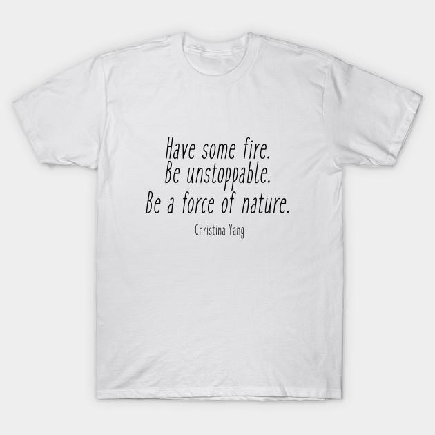 Greys Anatomy Have Some Fire Greys Anatomy T Shirt Teepublic