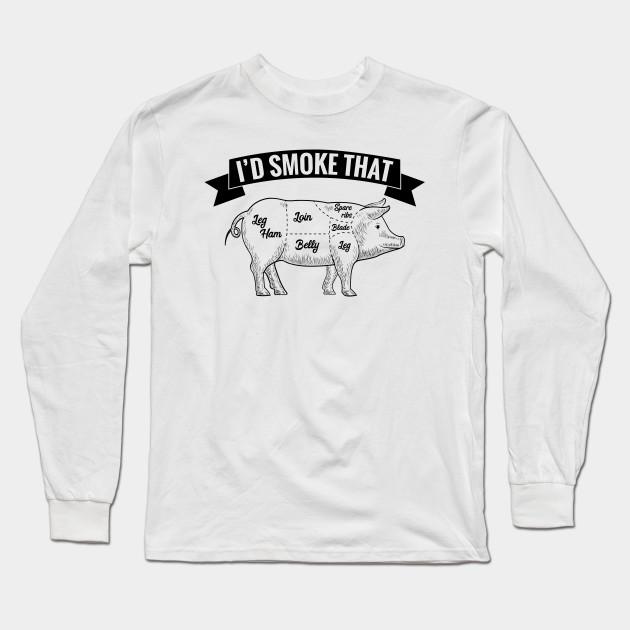 0d92b4486 BBQ - Id Smoke That Pig - Grill Grilling - Bbq - Long Sleeve T-Shirt ...