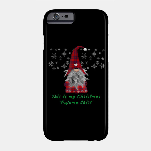 This Is My Christmas Pajama Shirt - Christmas gnome tshirt Phone Case