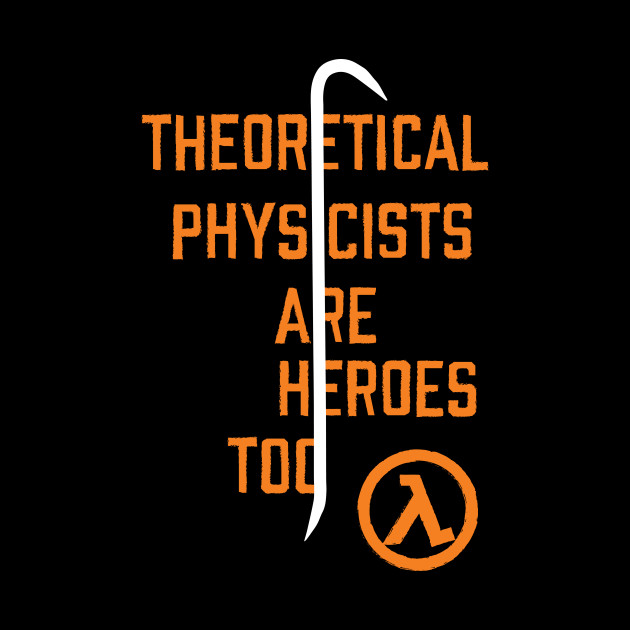 Theoretical Physicists Are Heroes Too - FPS Video Game