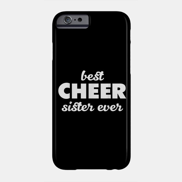 Best Cheer Sister Ever Cheerleading Pep Squad T-Shirt Phone Case