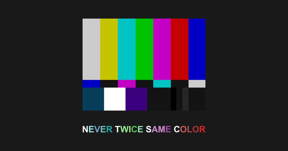 1115889bb113 NTSC color bars-Never Twice Same Color T-Shirt. by ZeroG