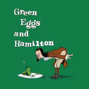Green Eggs and Hamilton t-shirts