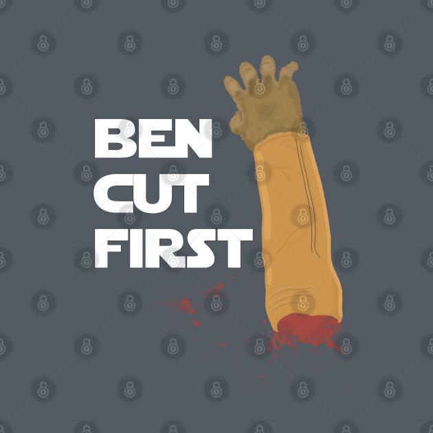 Ben Cut First