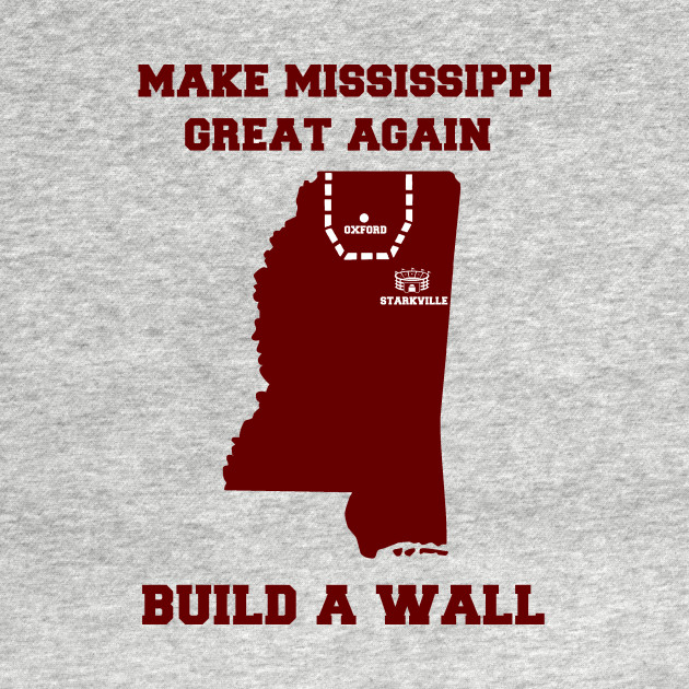 MAKE MISSISSIPPI GREAT AGAIN