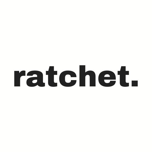 Ratchet (black text)