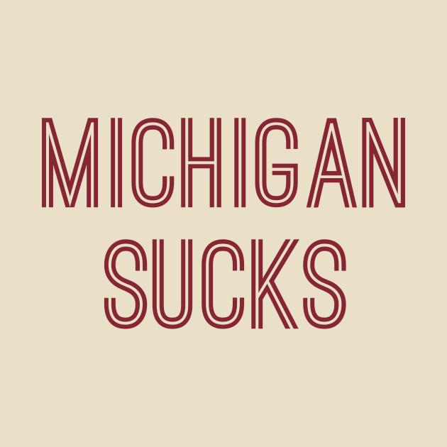 Michigan Sucks (Crimson Text)