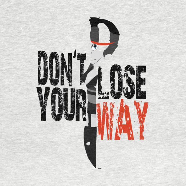 DON'T LOSE YOUR WAY