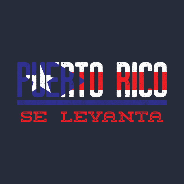 Puerto Rico Se Levanta Pray for Puerto Rico