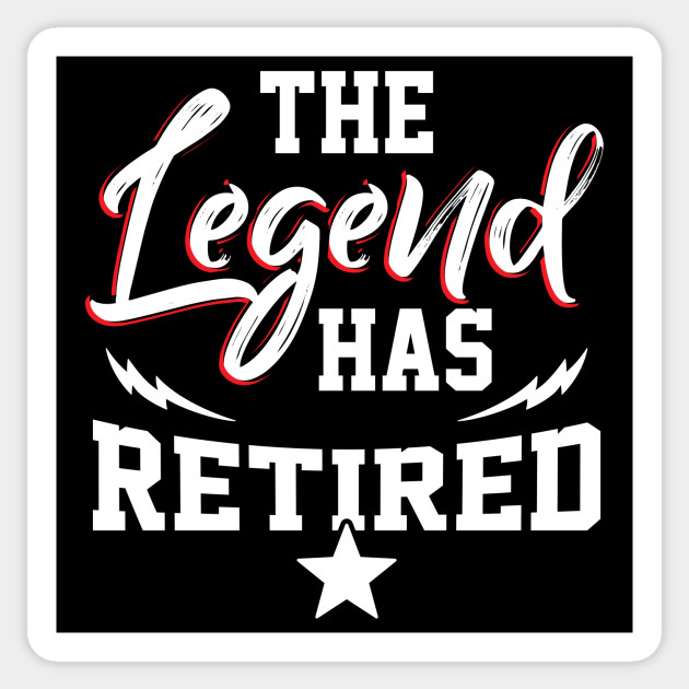 Legend has Retired