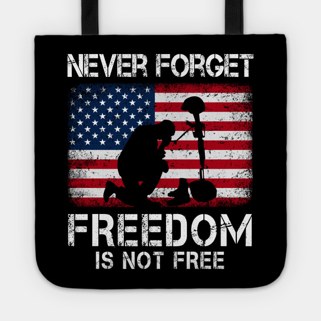 Nerver Forget Freedom Is Not Free Memorial Day 2020 Memorial Day Tote Teepublic