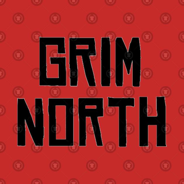 GRIM NORTH