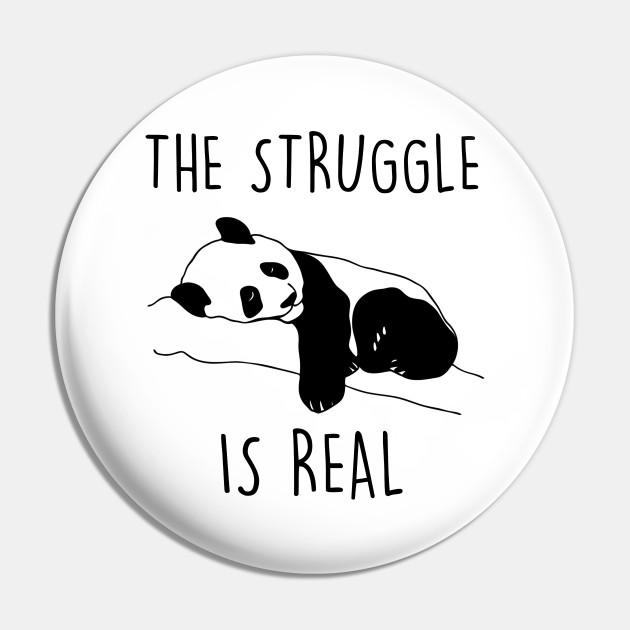 Lazy Panda The Struggle Is Real Panda Panda Pin Teepublic