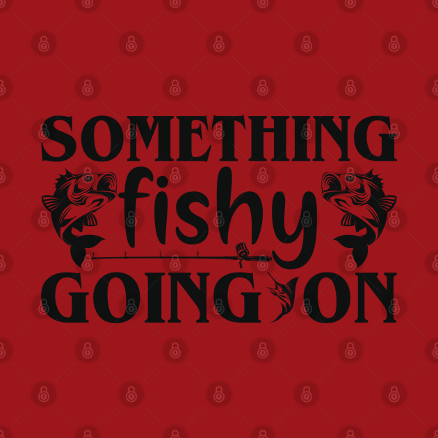 something fish going on