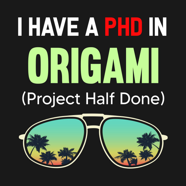 PHD Project Half Done Origami Paper Folding Art