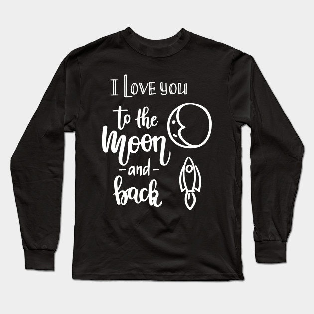 8eb3c974b I Love You To The Moon And Back Shirt St. Valentine's Day Heart Love Space  ...