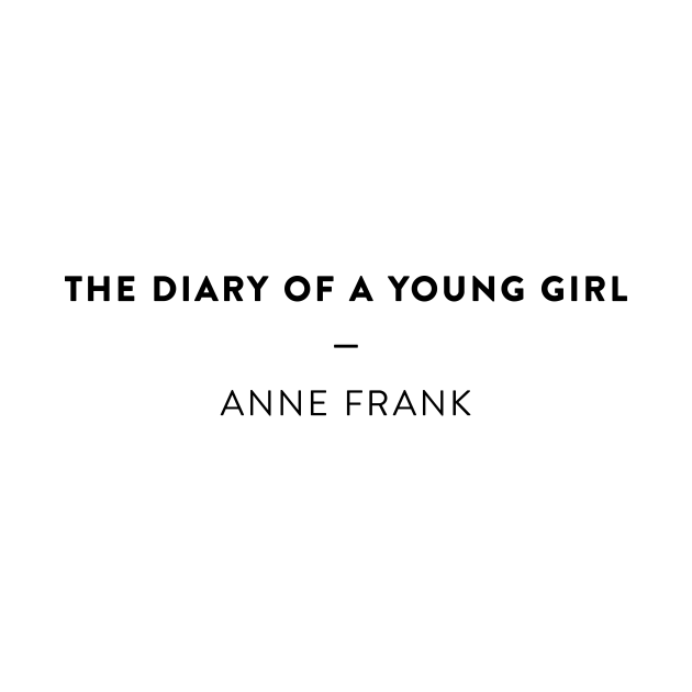 The Diary of a Young Girl  —  Anne Frank