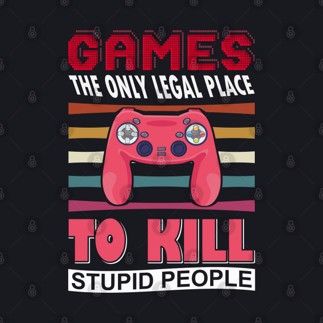 Games the Only Legal Place Funny Gaming