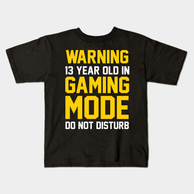 13th Birthday Gift Shirt 13 Years Old In Gaming Mode Gamer Kids T