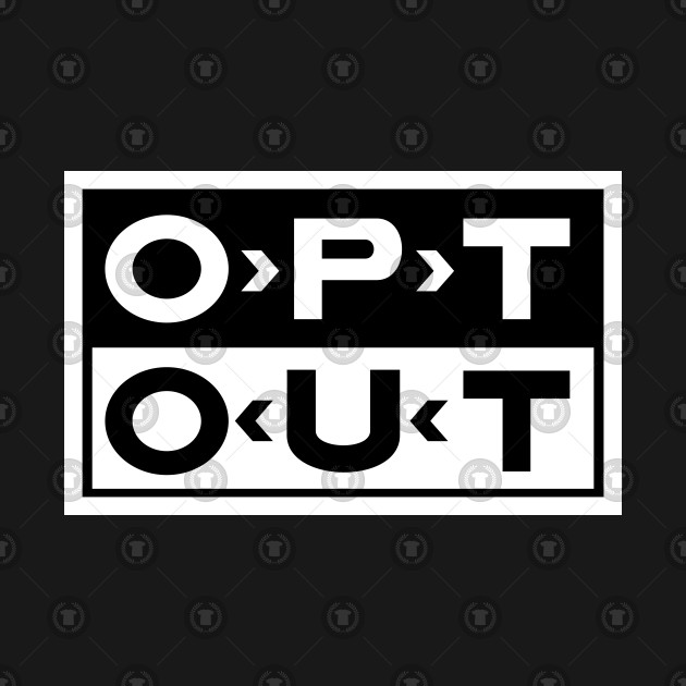 OPT OUT