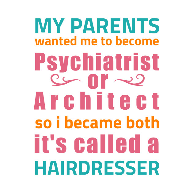 hairdresser hair stylist funny quote