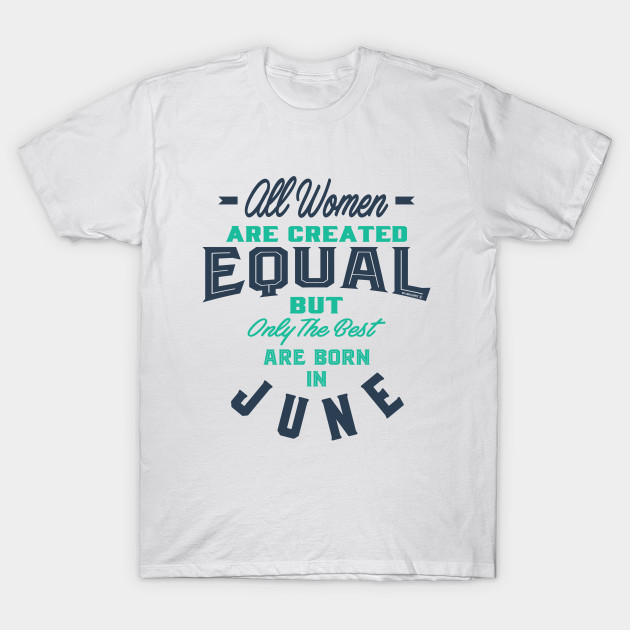 aa70daa84 Made in June - June - T-Shirt | TeePublic