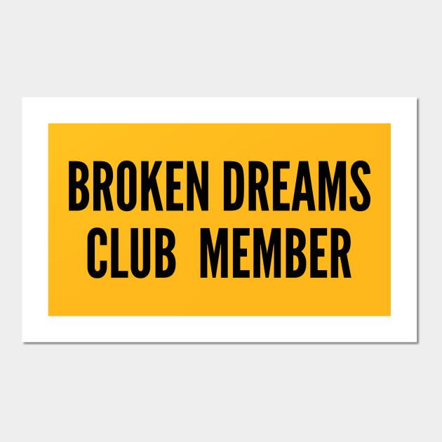 Feels - Broken Dreams Club Member - Cute Slogan Joke Statement Humor ...