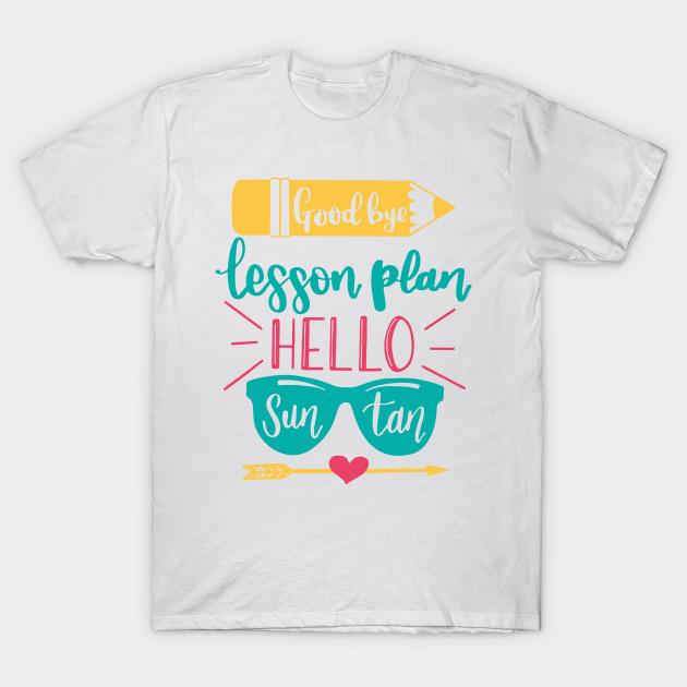 Goodbye Lesson Plan Hello Sun Tan Pineapple T-Shirt