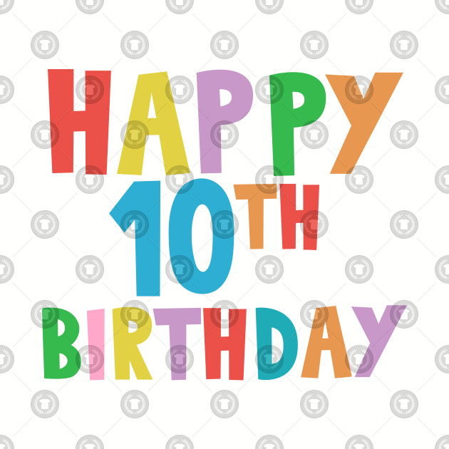 Happy 10th Birthday, Happy tenth Birthday