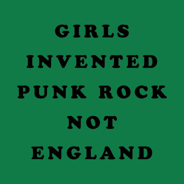 Girls Invented Punk Rock Not England