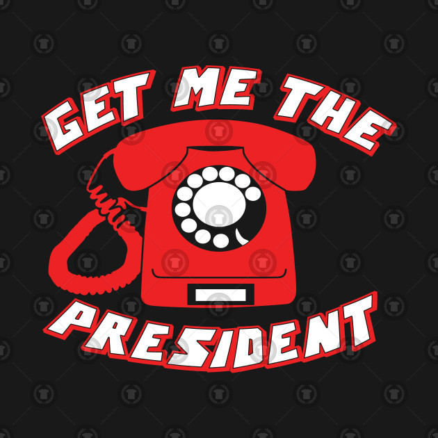 Get Me The President
