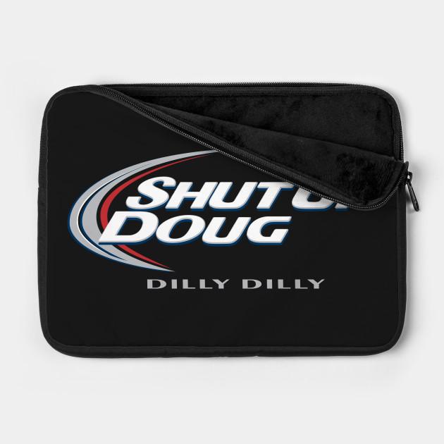 Shut Up Doug