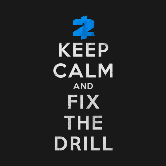 Payday 2: Keep Calm And Fix The Drill