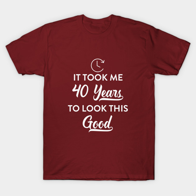 This Good Funny 40th Birthday Party Gift T Shirt