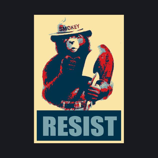 """Smokey Says """"Resist"""""""