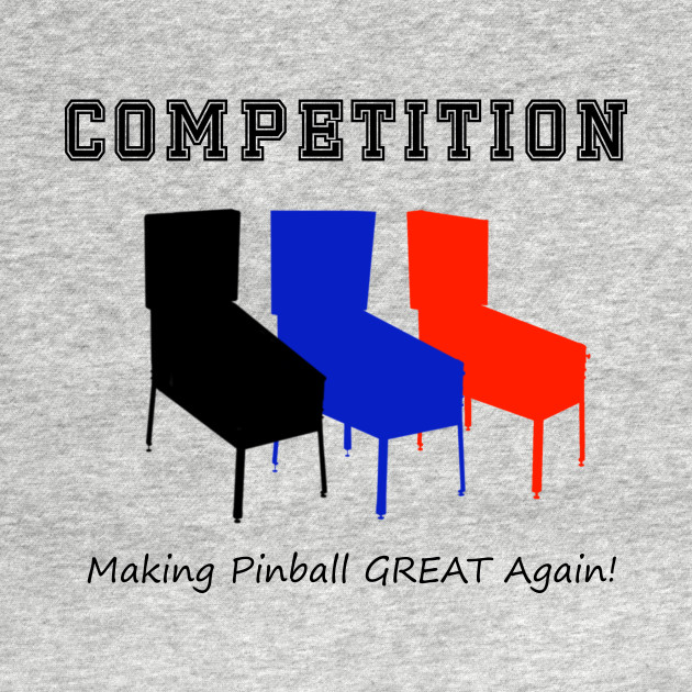 COMPETITION - Making Pinball GREAT Again