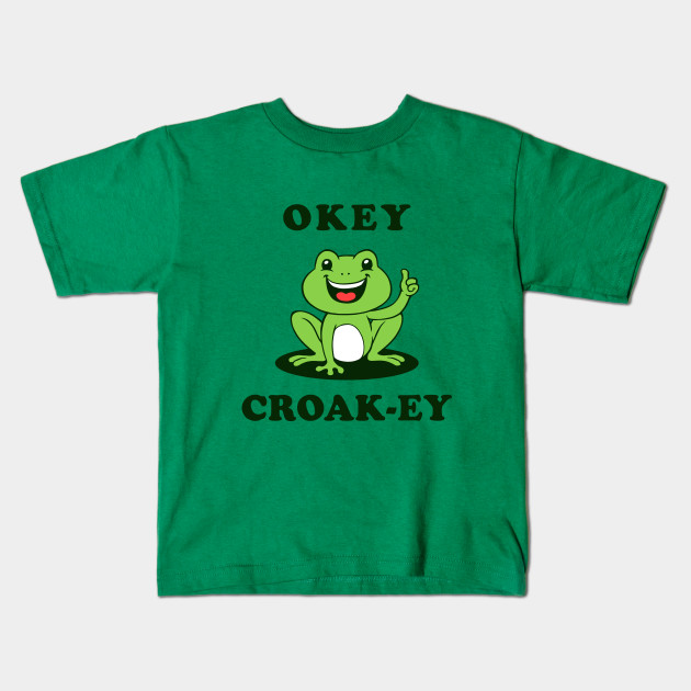 d75b14e9 Okey Croak-ey - Toad - Kids T-Shirt   TeePublic